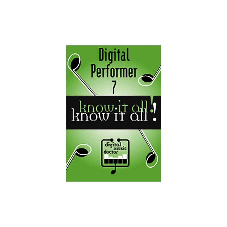 Digital Music Doctor Digital Performer 7 - Know It All! DVD