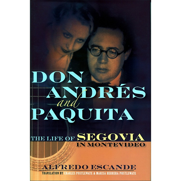 Hal LeonardDon Andres And Paquita - The Life Of Segovia In Montevideo