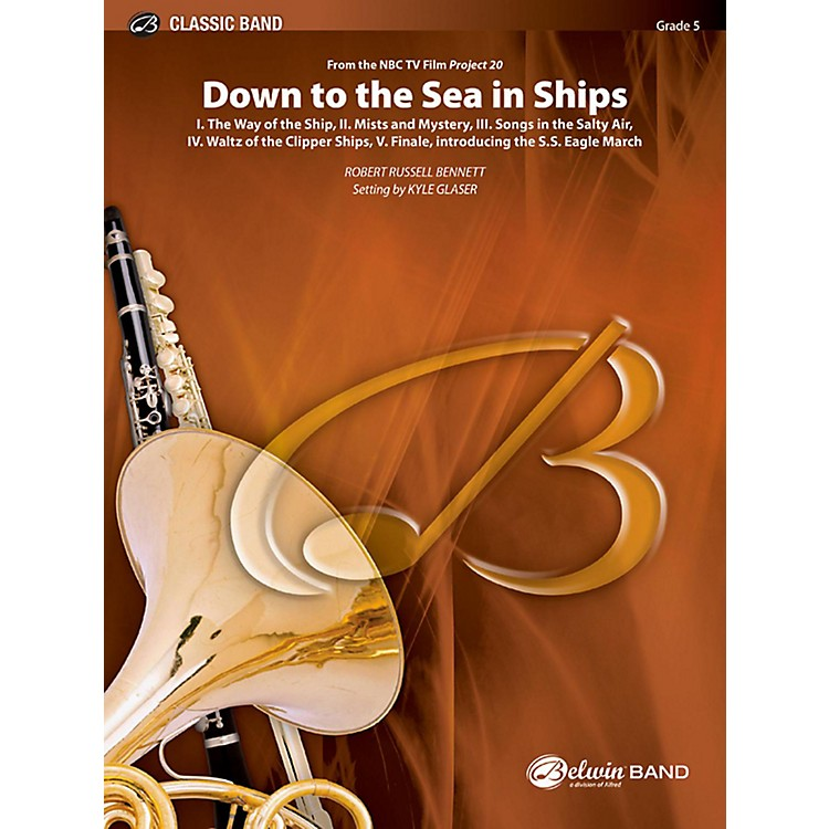 BELWINDown to the Sea in Ships (from the NBC TV Film: Project 20) Concert Band Grade 5 (Difficult)