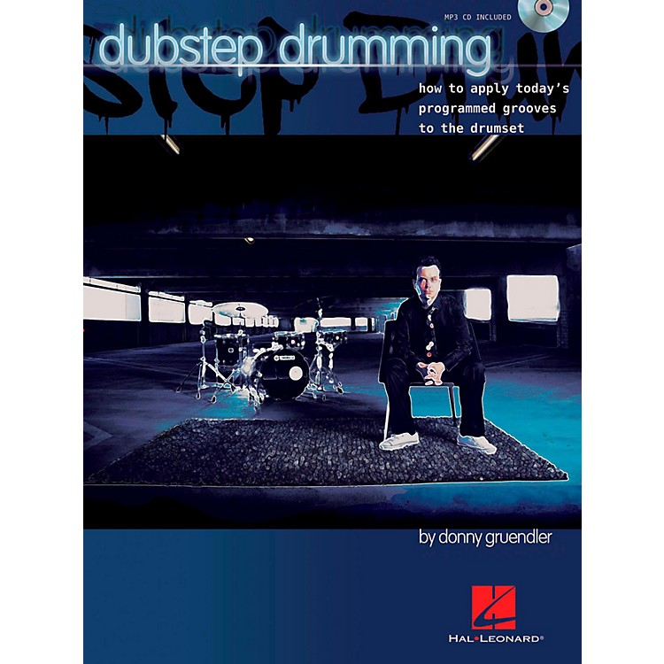 Hal LeonardDubstep Drumming How To Apply Today's Programmed Grooves To The Drumset Book/CD