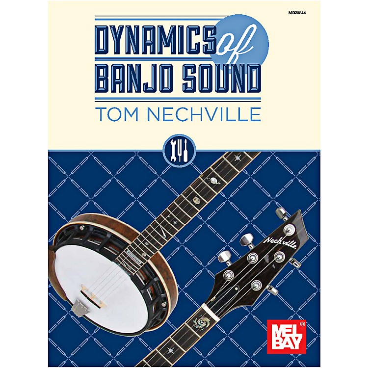 Mel Bay Dynamics of Banjo Sound