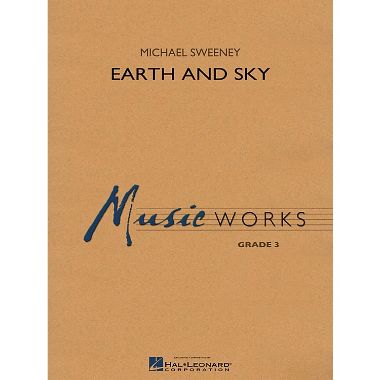 Hal LeonardEarth And Sky - MusicWorks Concert Band Grade 3