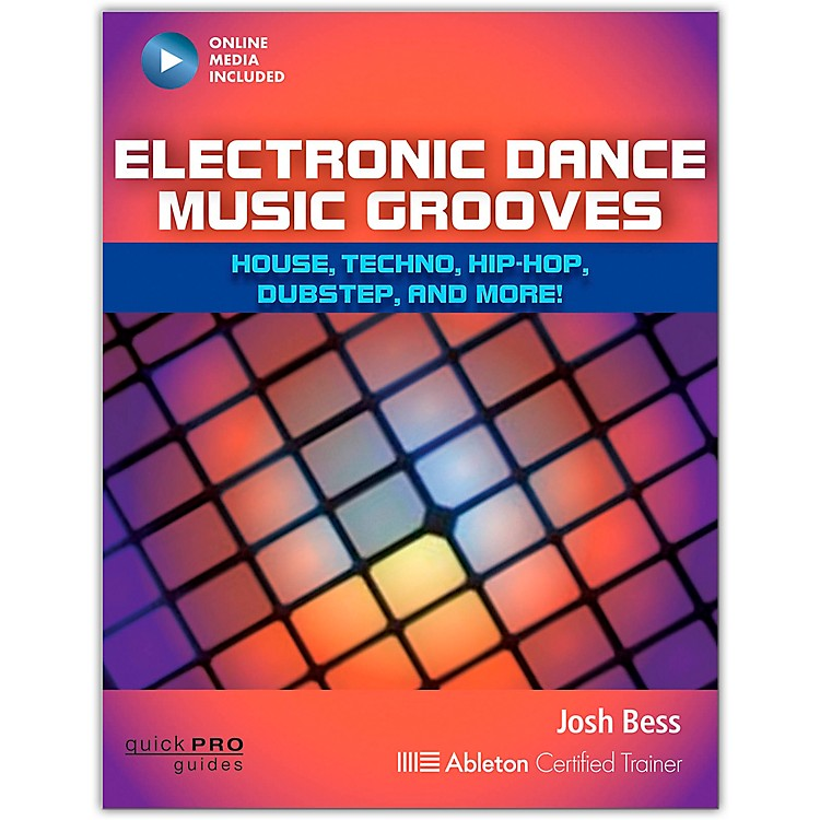 Hal LeonardElectronic Dance Music Grooves: House, Techno, Hip-Hop, Dubstep, and More!