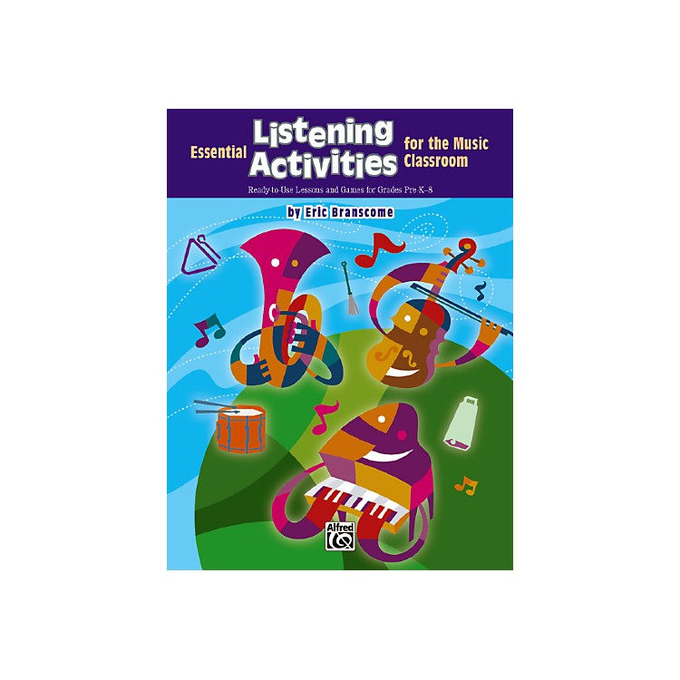 Alfred Essential Listening Activities for the Classroom Book