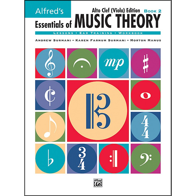 AlfredEssentials of Music Theory Book 2 Alto Clef (Viola) Edition Book 2 Alto Clef (Viola) Edition