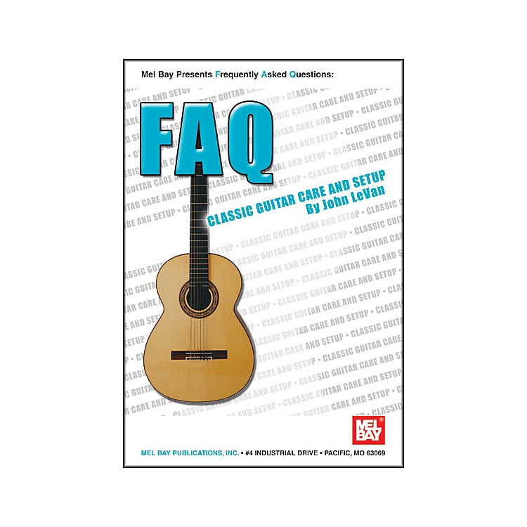 Mel Bay FAQ: Classic Guitar Care and Setup Book
