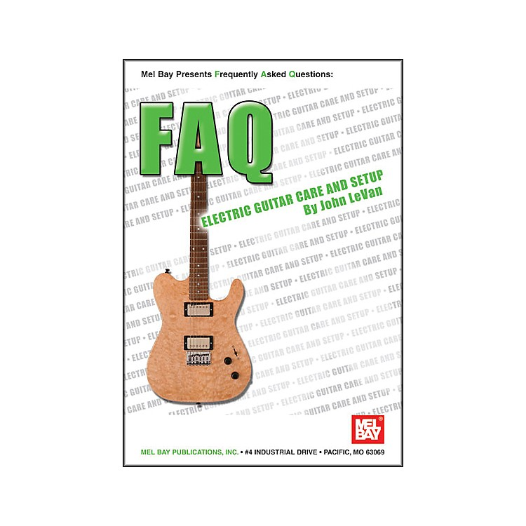 Mel Bay FAQ: Electric Guitar Care and Setup Book