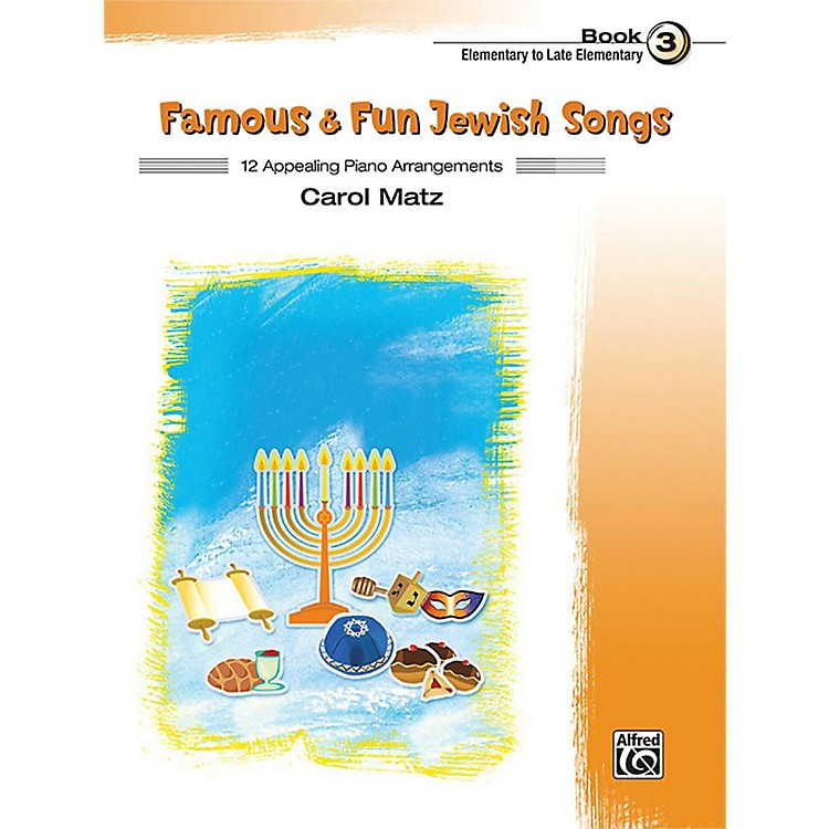 Alfred Famous & Fun Jewish Songs, Book 3 Elementary / Late Elementary