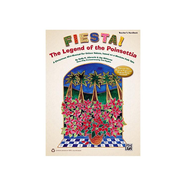 AlfredFiesta! The Legend of the Poinsettia Teacher's Handbook