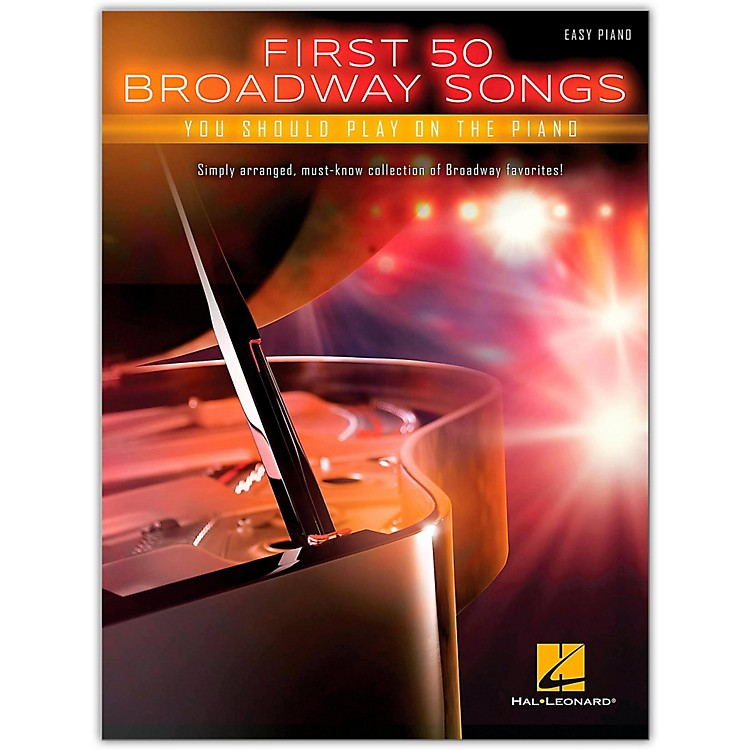Hal Leonard First 50 Broadway Songs You Should Play on the Piano
