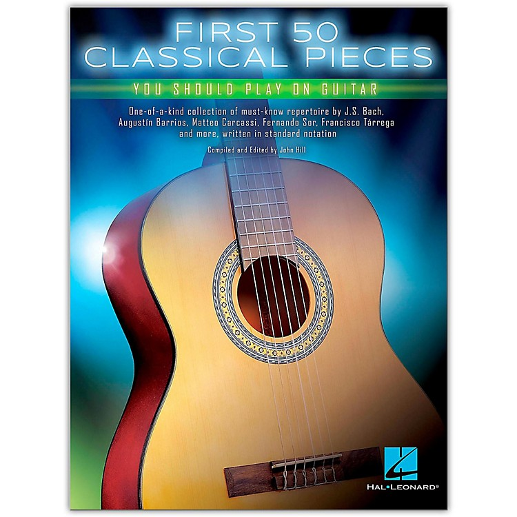 Hal Leonard First 50 Classical Pieces You Should Play on Guitar
