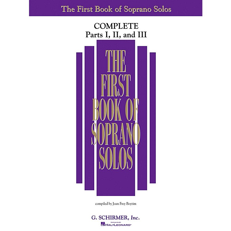 G. SchirmerFirst Book Of Soprano Solos Complete Parts 1, 2 and 3