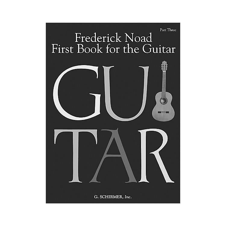 G. SchirmerFirst Book for the Guitar - Part 3 Book