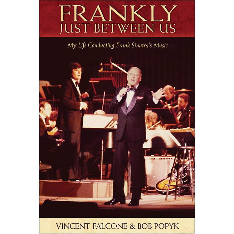 Hal Leonard Frankly - Just Between Us: My Life Conducting Frank Sinatra's Music