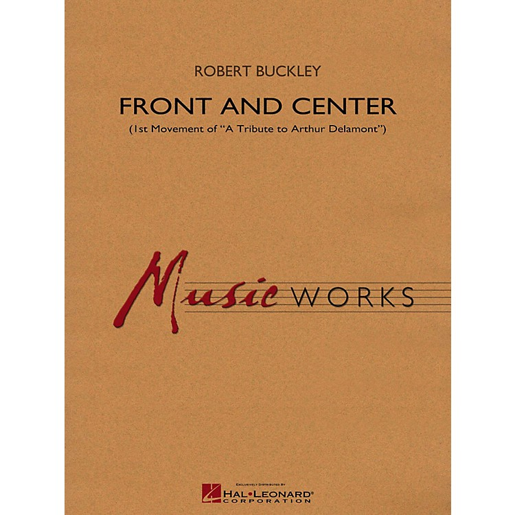 Hal Leonard Front And Center (1st Mvt Of  A Tribute To Arthur Delamont ) Concert Band Level 4