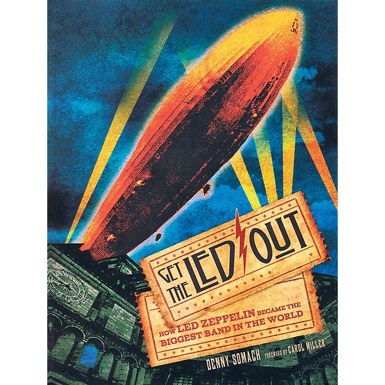 Music SalesGet The Led Out - How Led Zeppelin Became The Biggest Band In The World