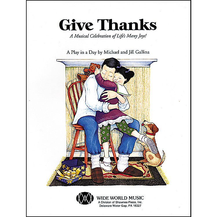 Shawnee Press Give Thanks (Book/CD) Book And Cd