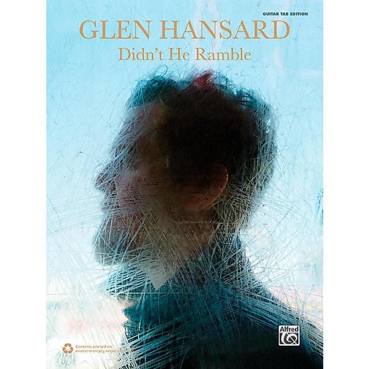 AlfredGlen Hansard: Didn't He Ramble Guitar TAB Edition Songbook