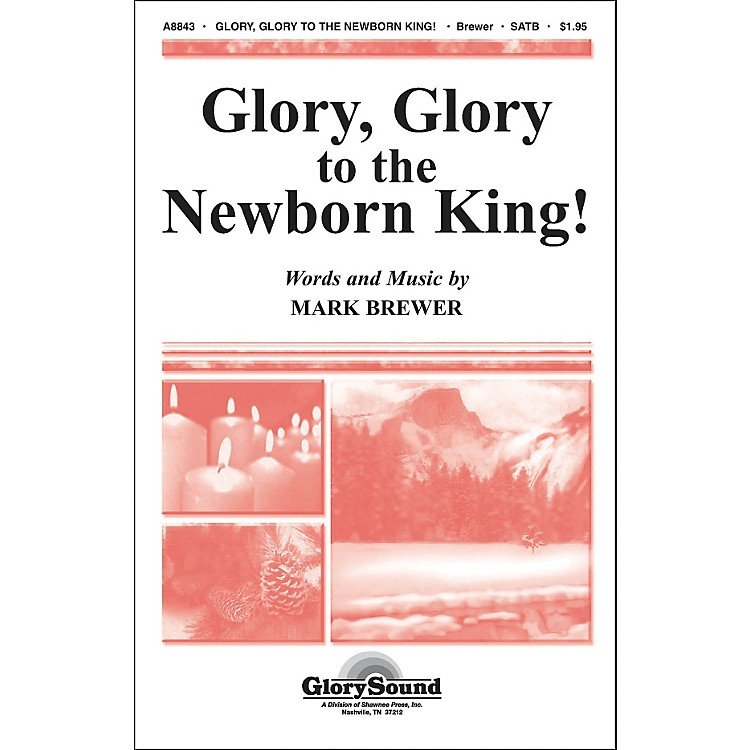 Hal Leonard Glory Glory To The Newborn King SATB