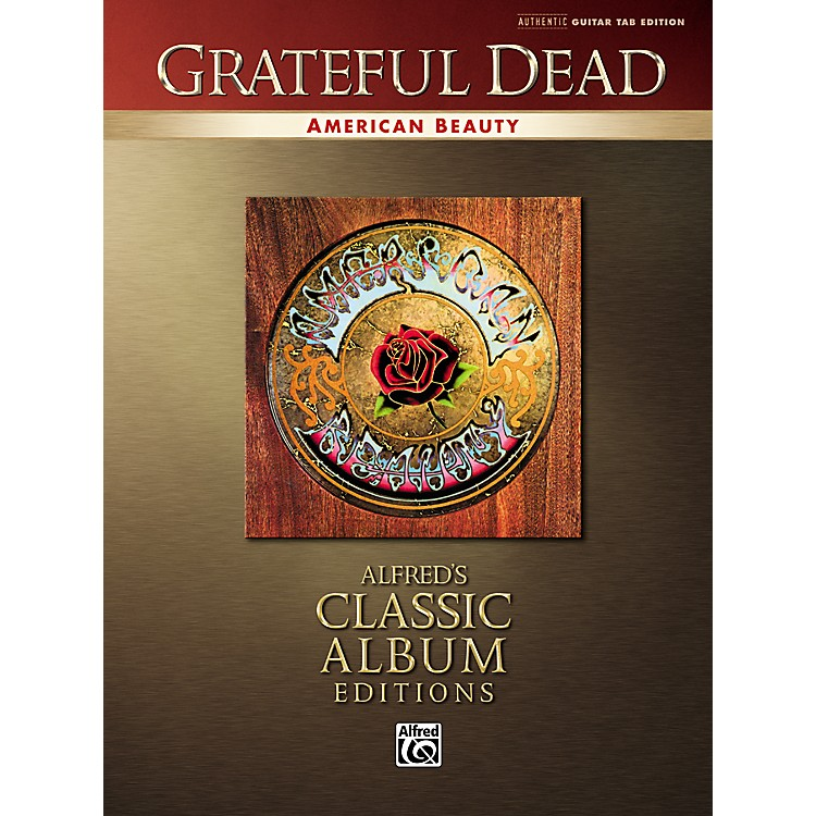 AlfredGrateful Dead American Beauty Classic Albums Edition Guitar Tab Songbook