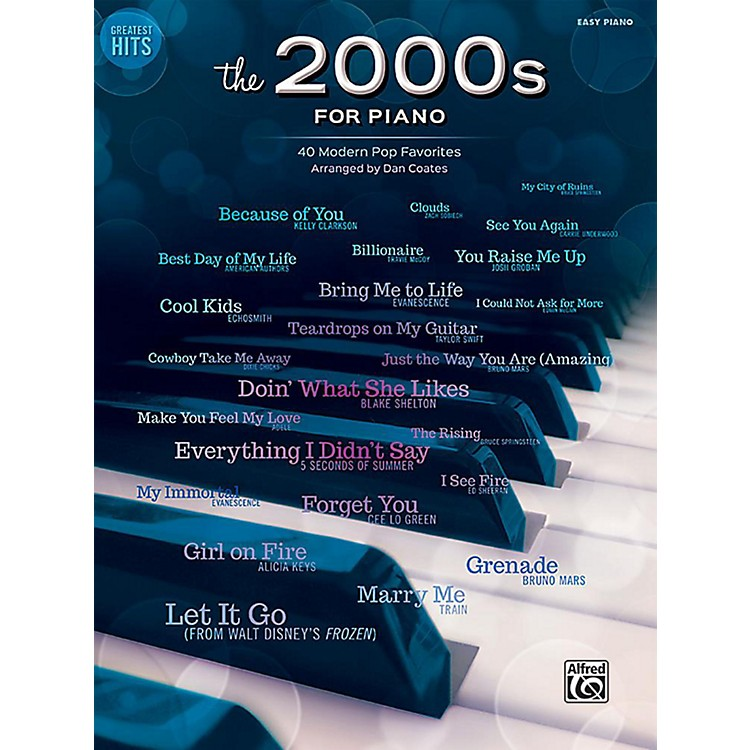 AlfredGreatest Hits The 2000s for Piano Easy Piano Songbook