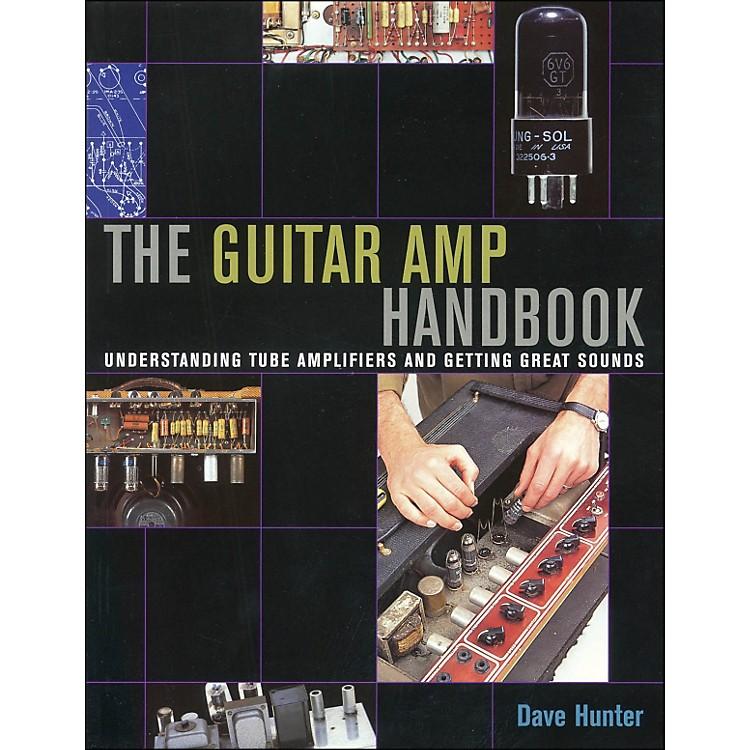 Backbeat BooksGuitar Amplifier Handbook