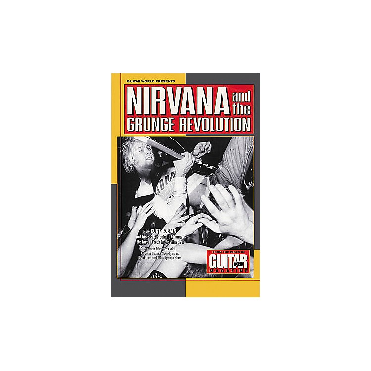 Hal Leonard Guitar World Presents Nirvana & the Grunge Revolution Guitar Tab Songbook