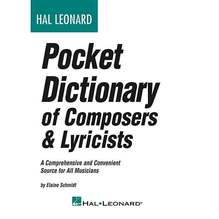 Hal Leonard Hal Leonard Pocket Dictionary Of Composers & Lyricists