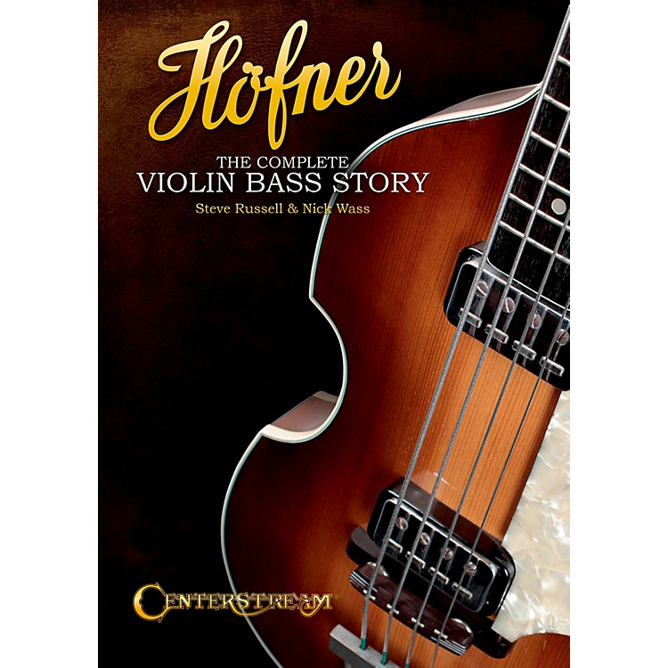 Centerstream PublishingHofner: The Complete Violin Bass Story (Softcover Book)