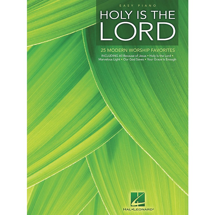 Hal LeonardHoly Is The Lord - 25 Modern Worship Favorites For Easy Piano