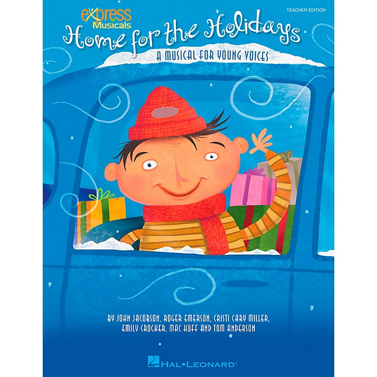 Hal Leonard Home For The Holidays - A Musical for Young Voices Teacher's Edition