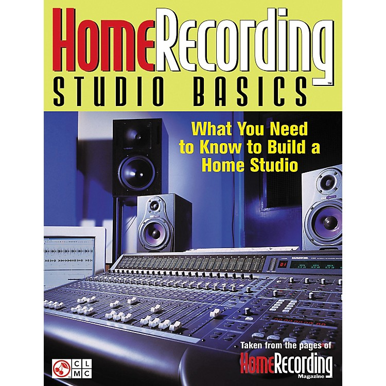 Cherry Lane Home Recording Studio Basics - What You Need To Know To Build A Home Studio Book