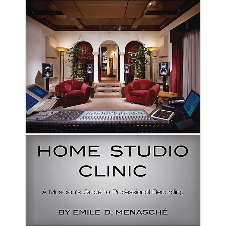 Hal LeonardHome Studio Clinic - A Musican's Guide To Professional Recording