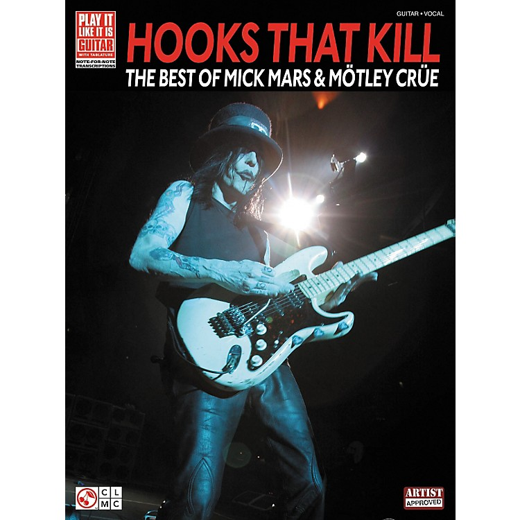 Cherry Lane Hooks That Kill: The Best Of Mick Mars and Motley Crue Guitar Tab Songbook