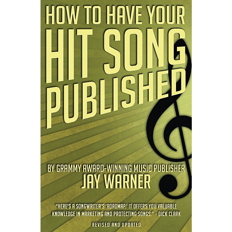 Hal LeonardHow To Have Your Hit Song Published