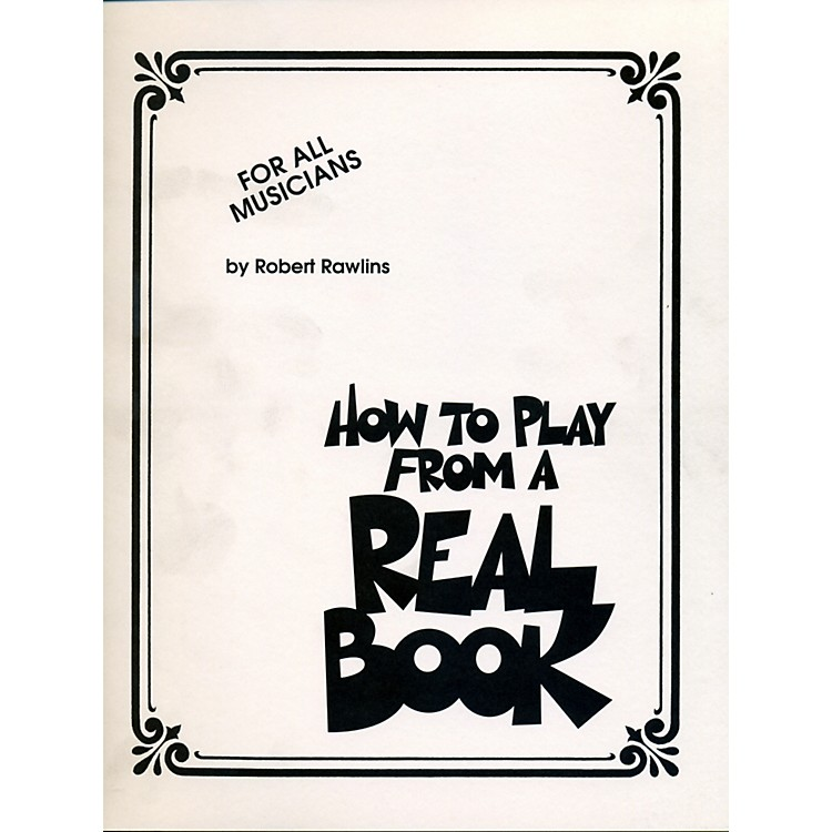 Hal LeonardHow To Play From A Real Book - For All Musicians