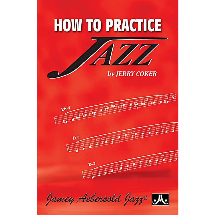 Jamey Aebersold How To Practice Jazz