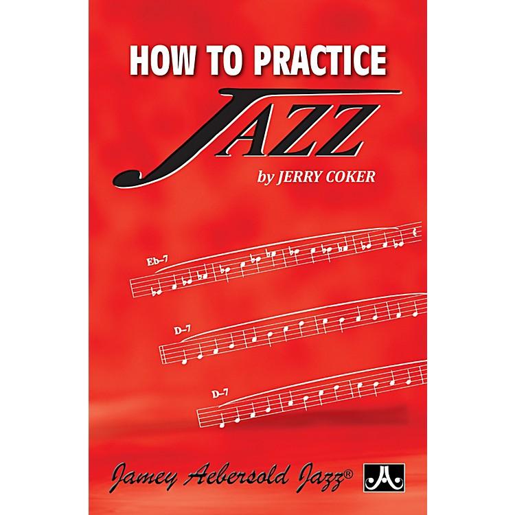 Jamey AebersoldHow To Practice Jazz