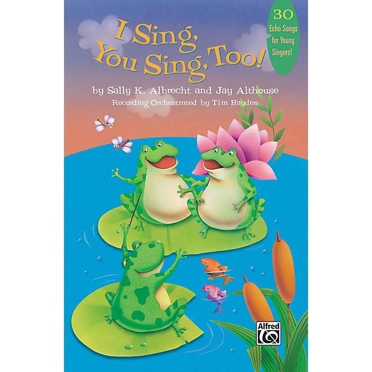 AlfredI Sing, You Sing, Too! Book & CD
