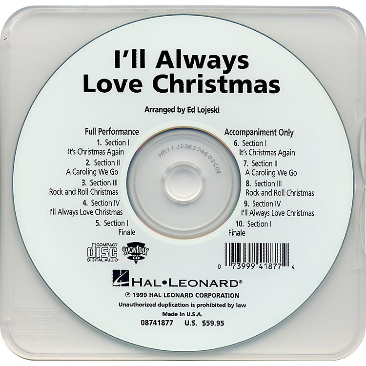 Hal LeonardI'll Always Love Christmas - Performance CD