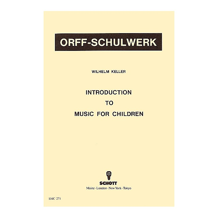 SchottIntroduction To Music For Children by Wilhelm Keller for Orff