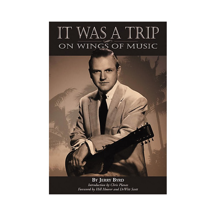Centerstream PublishingIt Was a Trip, On Wings of Music - Jerry Byrd Book