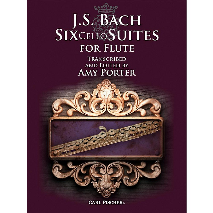 Carl Fischer J.S. Bach: Six Cello Suites for Flute Transcribed and Edited by Amy Porter