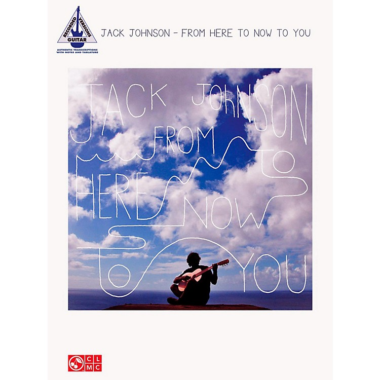 Hal Leonard Jack Johnson - From Here To Now To You Guitar Tab Songbook