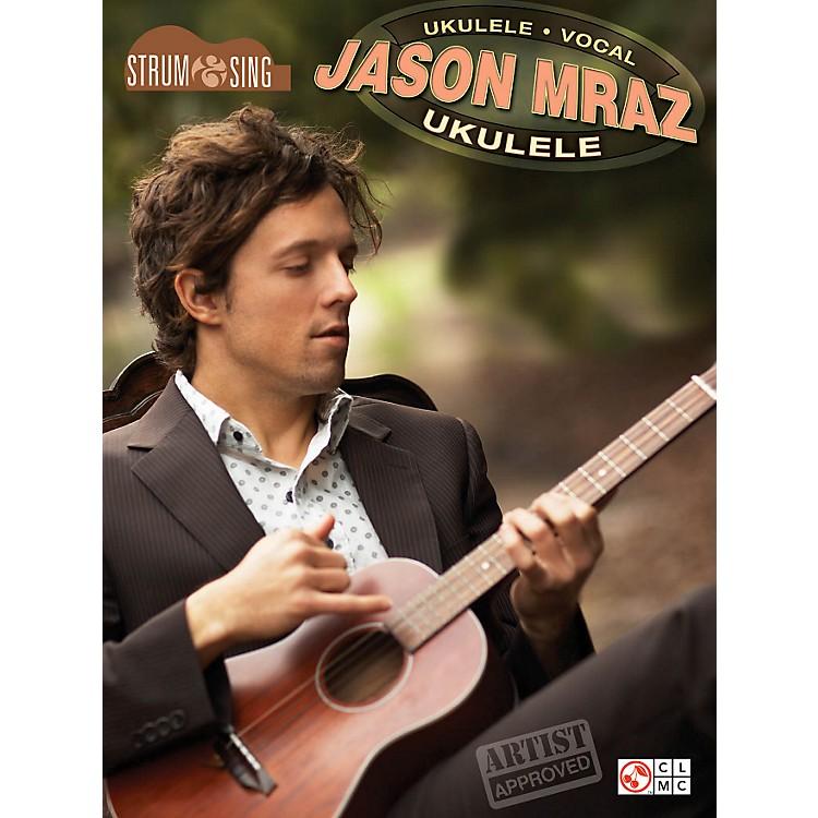 Hal LeonardJason Mraz Strum & Sing Ukulele Songbook