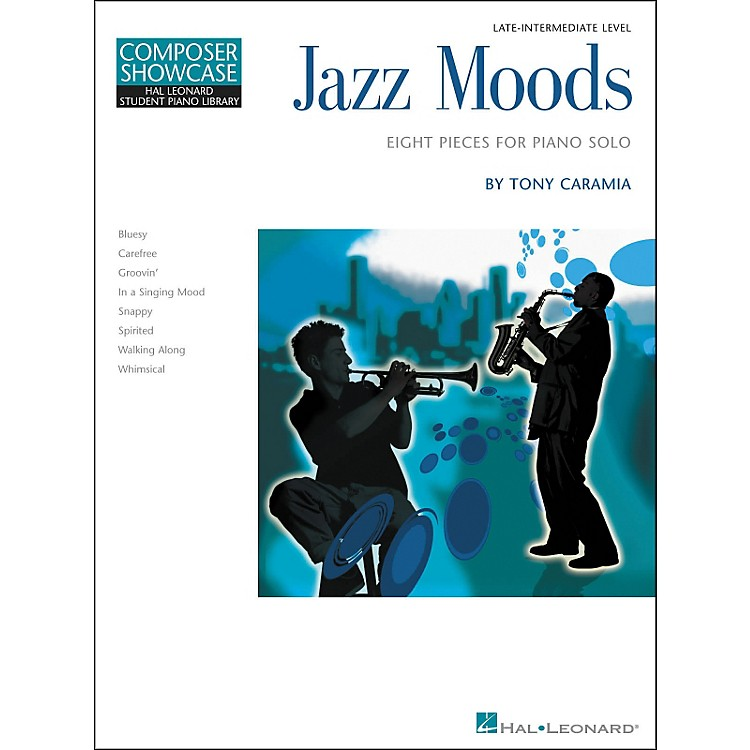 Hal Leonard Jazz Moods - Eight Pieces For Piano Solo Composer Showcase Level 5 Late Intermediate Hal Leonard Student Piano Library by Tony Caramia