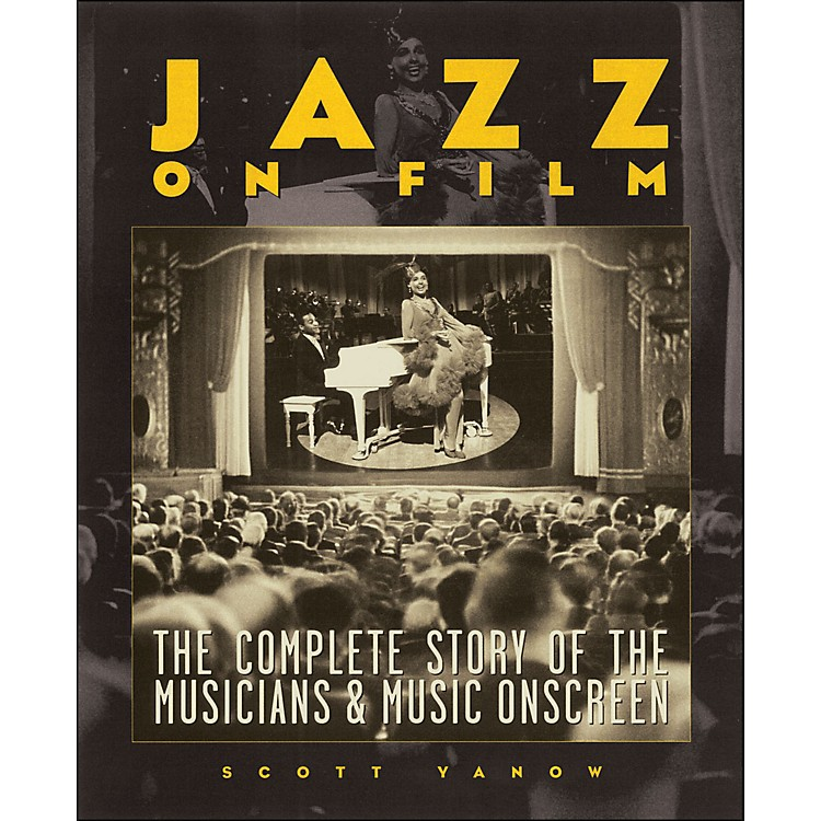 Backbeat Books Jazz On Film The Complete History Of The Musicians And Music Onscreen Softcover