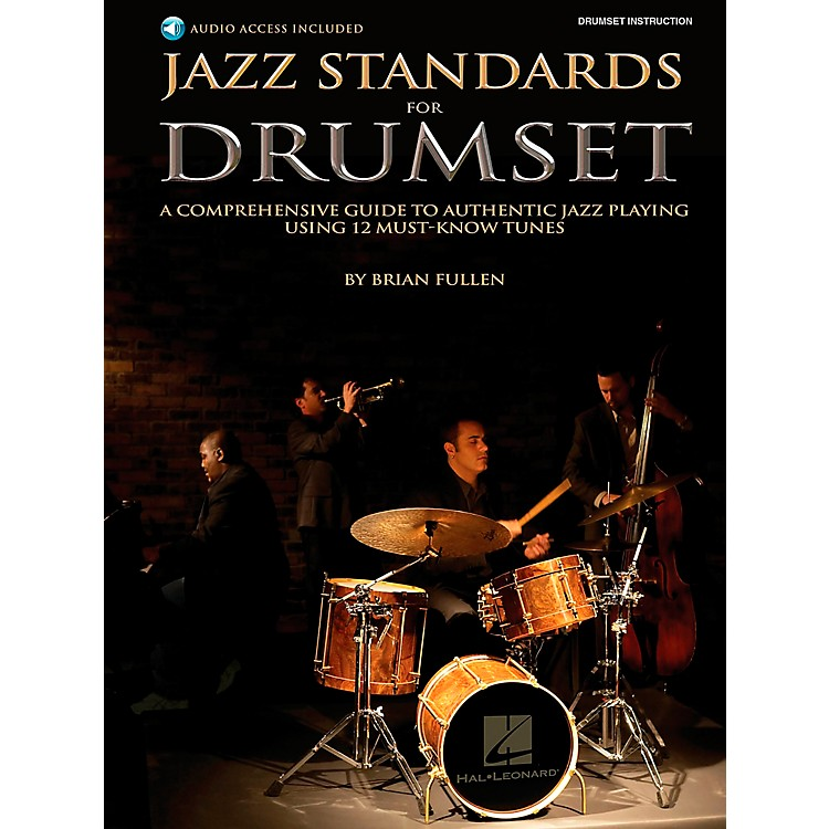Hal Leonard Jazz Standards for Drumset - A Comprehensive Guide to Authentic Jazz Playing Using 12 Must-Know Tunes(Book/CD)