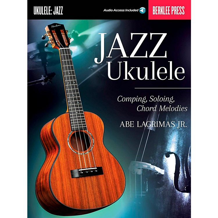 Berklee PressJazz Ukulele:  Comping, Soloing, Chord Melodies Book/Online Audio