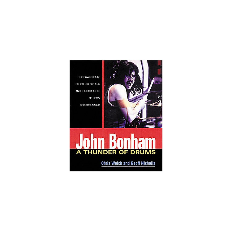 Hal Leonard John Bonham: A Thunder of Drums Book